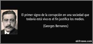 frase-el-primer-signo-de-la-corrupcion-en-una-sociedad-que-todavia-esta-viva-es-el-fin-justifica-los-georges-bernanos-186320