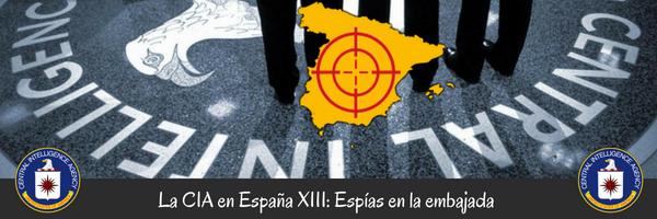 La CIA en España (XIII): Espías en la embajada