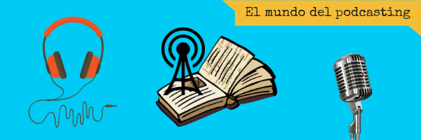 El mundo del podcasting