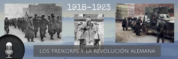 Audio (XXXIII): Los Freikorps y la revolución alemana