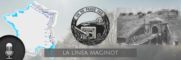 Audio (XXXIV): La Línea Maginot