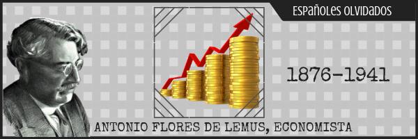 Españoles olvidados XIV: Antonio Flores de Lemus
