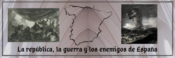 La República, la guerra y los enemigos de España