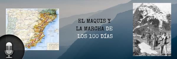 Audio (XXXV): El maquis y la marcha de los 100 días