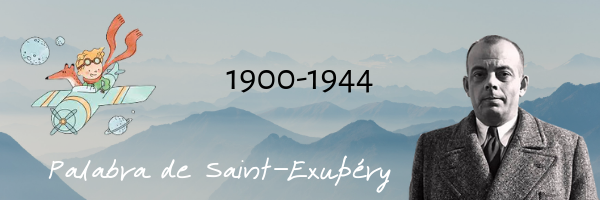 Palabra de Saint-Exupéry