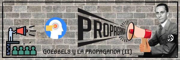 Goebbels y la propaganda (II)