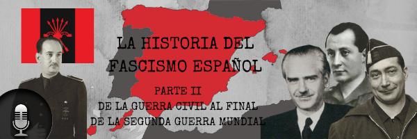 Audio (XXXVIII): La historia del fascismo español (Parte II)