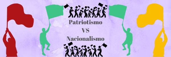 Patriotismo vs Nacionalismo