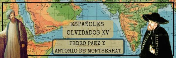 Españoles olvidados XV: Antonio de Montserrat y Pedro Páez