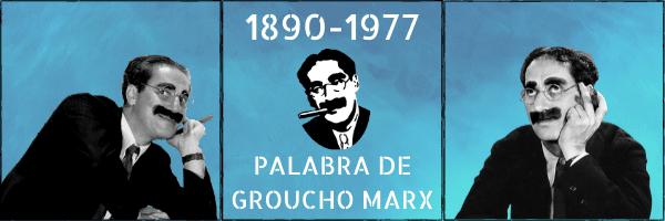 Palabra de Groucho Marx